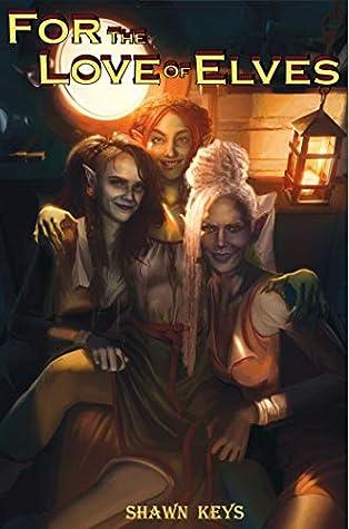 For the Love of Elves (World Walker, #1)