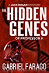 The Hidden Genes of Professor K (Jack Rogan Mysteries, #3)