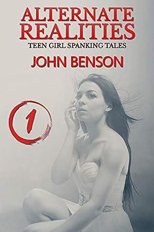 Alternate Realities - Volume One: teen girl spanking tales