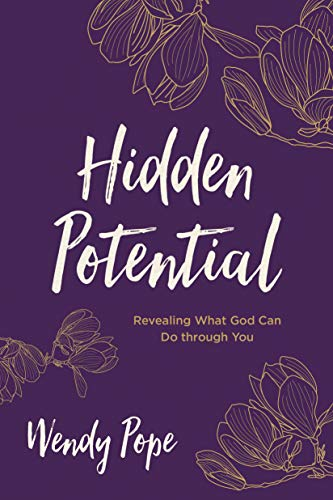 Hidden Potential: Revealing What God Can Do through You