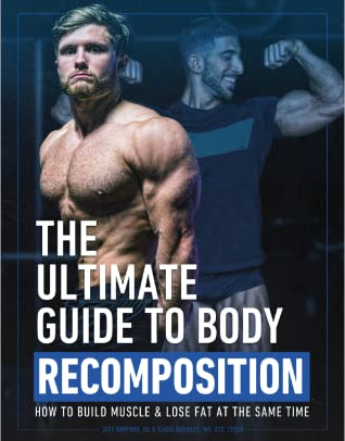 The Ultimate Guide to Body Recomposition by Jeff Nippard