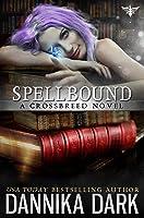 Spellbound (Crossbreed, #8; Mageriverse #22)