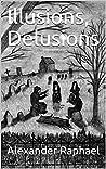 Illusions, Delusions