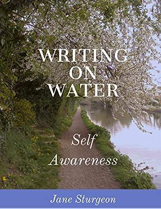 Writing on Water: Self-awareness