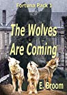 The Wolves Are Coming (The Fortuna Pack #1)