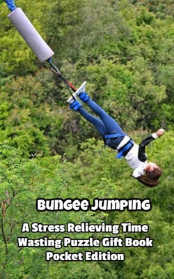 Bungee Jumping a Stress Relieving Time Wasting Puzzle Gift Book