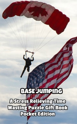 BASE jumping a Stress Relieving Time Wasting Puzzle Gift Book