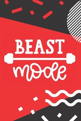Beast Mode Funny Fitness Journal Motivational Workout Log