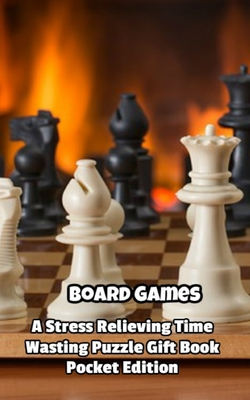 Board Games a Stress Relieving Time Wasting Puzzle Gift Book
