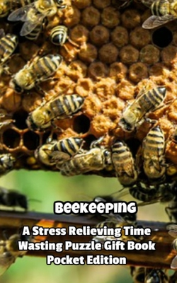 Beekeeping a Stress Relieving Time Wasting Puzzle Gift Book