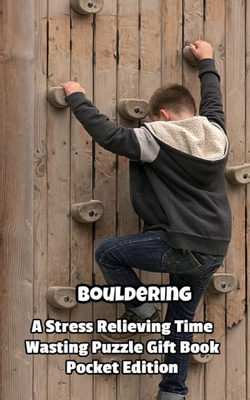 Bouldering a Stress Relieving Time Wasting Puzzle Gift Book