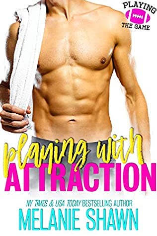 Playing With Attraction (Playing the Game #1)