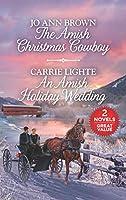 The Amish Christmas Cowboy and An Amish Holiday Wedding