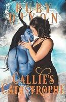 Callie's Catastrophe: A SciFi Alien Romance