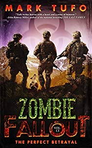The Perfect Betrayal (Zombie Fallout #13)