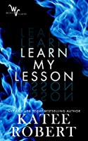 Learn My Lesson (Wicked Villains, #2)