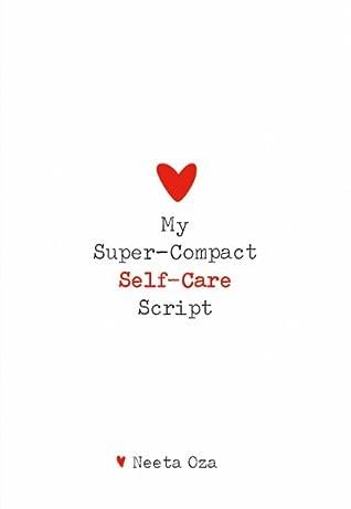 My Super-Compact Self-Care Script (Mini Mindset Series)