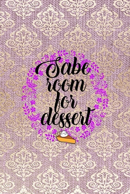 Sabe Room For Dessert All Purpose 6x9 Blank Lined Notebook Journal Way Better Than A Card Trendy Unique Gift Pink And Golden Texture Baking By Mabel Schneider Tk