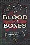 Of Blood and Bone...