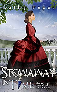 Stowaway in Time: blue crystal time travel romance book 3