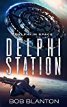 Delphi Station (Delphi in Space #3)