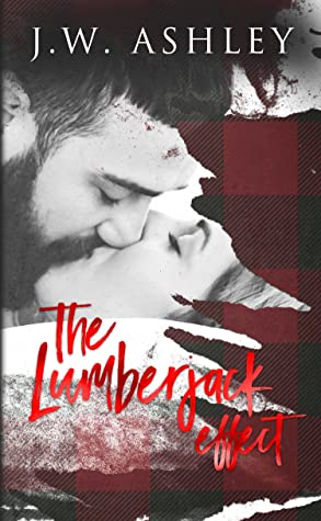 The Lumberjack Effect by J.W. Ashley