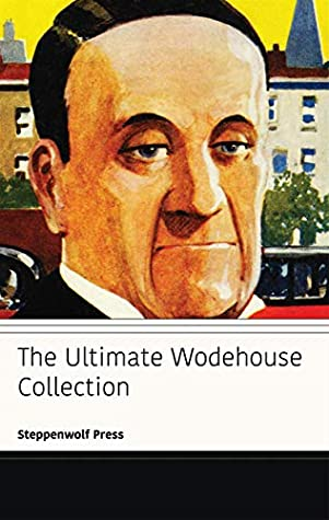 The Ultimate Wodehouse Collection by P.G. Wodehouse