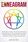 Enneagram: Become Who You Really Are with the Sacred Road of the 9 Personality Types. Master Personal Growth, Emotional Healing & Self-Discovery - The Guide You Need to Go Back to Being Yourself