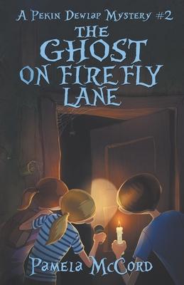 The Ghost on Firefly Lane, A Pekin Dewlap Mystery (Pekin Dewlap, #2)