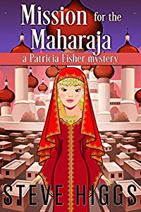Mission for the Maharajah: Patricia Fisher Mysteries (A Humorous Cruise Ship Cozy Mystery Book 7)