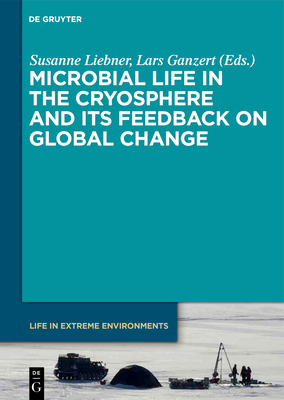Microbial Life in the Cryosphere and Its Feedback on Global Change