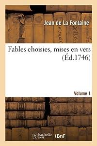 Fables choisies, mises en vers. Volume 1