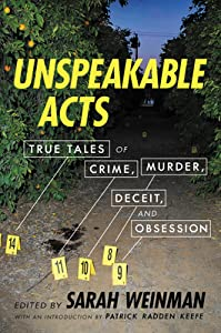 Unspeakable Acts: True Tales of Crime, Murder, Deceit, and Obsession
