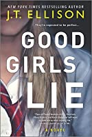 Good Girls Lie: A Novel