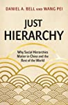 Just Hierarchy: Why Social Hierarchies Matter in China and the Rest of the World