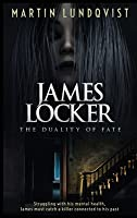 James Locker: The Duality of Fate