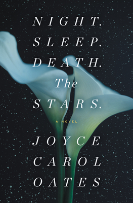 Night. Sleep. Death. the Stars  - Joyce Carol Oates