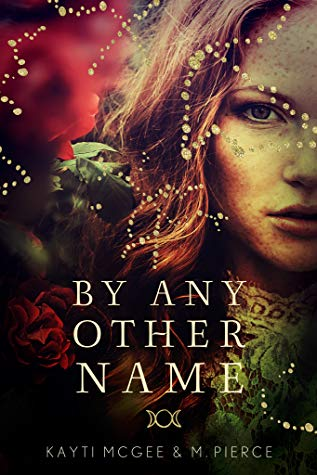By Any Other Name by Kayti McGee