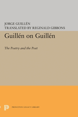 Guillén on Guillén: The Poetry and the Poet