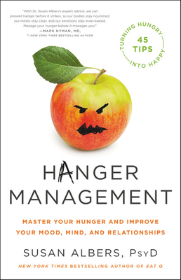 Hanger Management: Master Your Hunger and Improve Your Mood, Mind, and Relationships