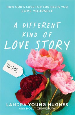 A Different Kind of Love Story by Landra Young Hughes