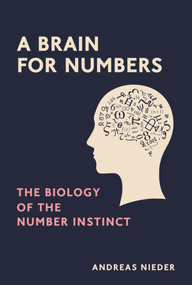A Brain for Numbers: The Biology of the Number Instinct