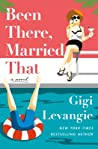 Been There, Married That: A Novel