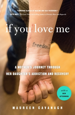 If You Love Me: A Mother's Journey Through Her Daughter's Addiction and Recovery