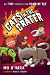 Cats in the Crater (My FANGtastically Evil Vampire Pet #3)