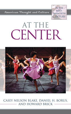At the Center: American Thought and Culture in the Mid-Twentieth Century