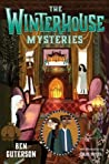 The Winterhouse Mysteries (Winterhouse, #3)