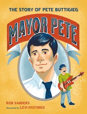 Mayor Pete by Rob    Sanders