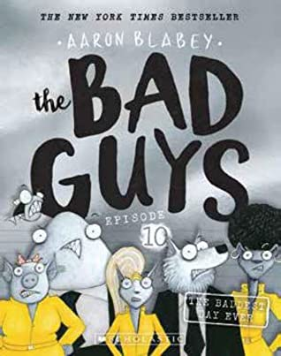 The Bad Guys: Episode 10: The Baddest Day Ever