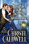 The Spinster Who Saved a Scoundrel (The Brethren #5)